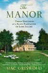 The Manor Three Centuries At A Slave Plantation On Long Island