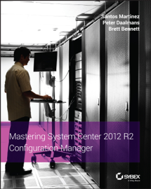 Mastering System Center 2012 R2 Configuration Manager book
