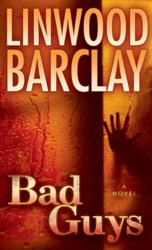 Linwood Barclay - Bad Guys