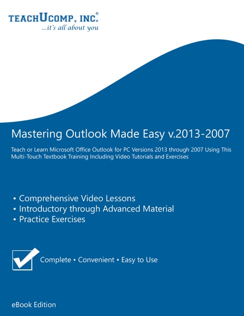 Mastering Outlook Made Easy v 2013-2007 by TeachUcomp, Inc  on Apple Books