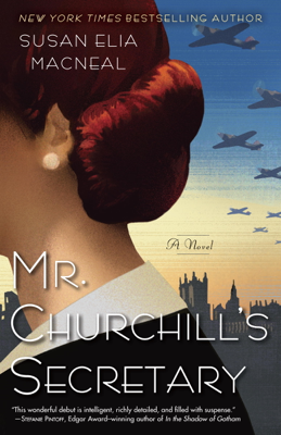 Susan Elia MacNeal - Mr. Churchill's Secretary book