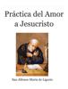 San Alfonso MarГa de Ligorio - Practica del amor a Jesucristo ilustraciГіn