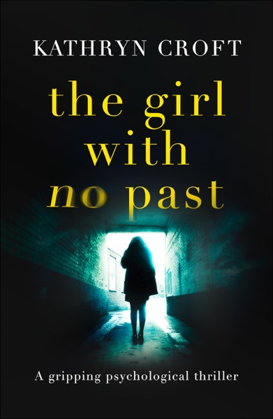 The Girl With No Past - Kathryn Croft book cover