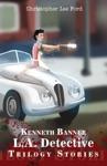 Kenneth Banner LA Detective Trilogy Stories