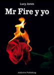 Mr Fire y yo – Volumen 1