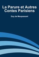 La Parure et Autres Contes Parisiens