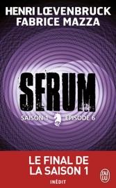 SERUM - SAISON 01, éPISODE 06