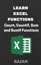 Learn Excel Functions: Count, Countif, Sum and Sumif