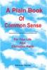 A Plain Book Of Common Sense For Your Life And Christian Faith
