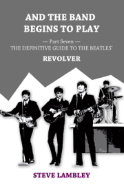 And the Band Begins to Play. Part Seven: The Definitive Guide to the Beatles' Revolver