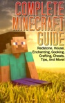 Complete Minecraft Guide Redstone House Cheats Tips And More Includes Enchanting Cooking Crafting Guide