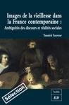 Images De La Vieillesse Dans La France Contemporaine
