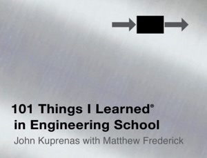 101 Things I Learned ® in Engineering School da Matthew Frederick & John Kuprenas