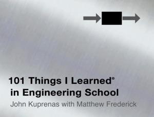 101 Things I Learned ® in Engineering School da Matthew Frederick & John Kuprenas