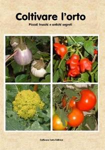 Coltivare l'orto. Piccoli trucchi e antichi segreti Book Cover