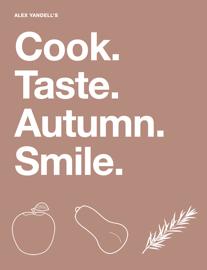 Cook. Taste. Autumn. Smile. book