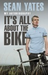 Sean Yates Its All About The Bike