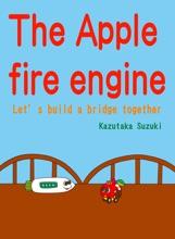 The Apple Fire Engine  Let's Build A Bridge Together