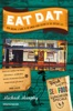 Eat Dat New Orleans: A Guide To The Unique Food Culture Of The Crescent City