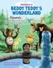 Adventures In Beddy Teddy's Wonderland Presents: