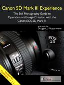 Canon 5D Mark III Experience