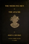 The Medicine-Men Of The Apache Ninth Annual Bureau Of Ethnology Report 1888