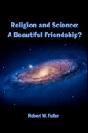Religion And Science A Beautiful Friendship