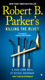 Robert B. Parker's Killing the Blues by Robert B. Parker's Killing the Blues