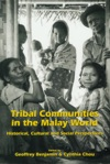 Tribal Communities In The Malay World Historical Cultural And Social Perspectives