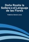 Doa Rosita La Soltera O El Lenguaje De Las Flores