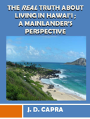 The Real Truth About Living in Hawaii; A Mainlander's Perspective