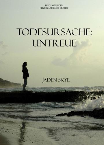 Jaden Skye - Todesursache: Untreue (Buch #10 in der Serie Karibische Morde)