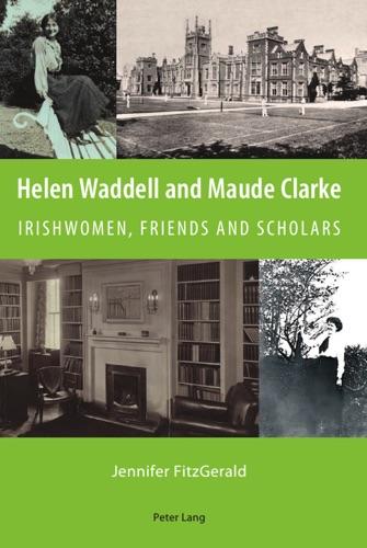 Jennifer FitzGerald - Helen Waddell and Maude Clarke