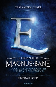 Le cronache di Magnus Bane - 10. Il corso di un amor cortese (e dei primi appuntamenti) Book Cover