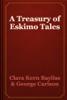 Clara Kern Bayliss & George Carlson - A Treasury of Eskimo Tales artwork