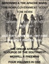 Life Of Tom Horn Government Scout Geronimos Story Of His Life Annals Of Old Fort Cummings New Mexico 1867-1868 The Dread Apache Early Day Scourge Of The Southwest 4 Volumes In 1