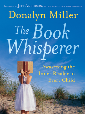 The Book Whisperer - Donalyn Miller & Jeff Anderson book