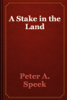 Peter A. Speek - A Stake in the Land artwork