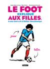 Le Foot Expliqu Aux Filles  Ma Mre Et  Didier Deschamps
