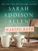 Sarah Addison Allen - Waking Kate  artwork