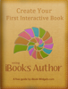 Ted Bendixson & Niels Van Spauwen - Create your first interactive book using iBooks Author artwork