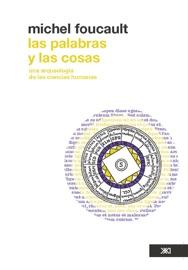 Las Palabras Y Las Cosas Una Arqueolog A De Las Ciencias Humanas