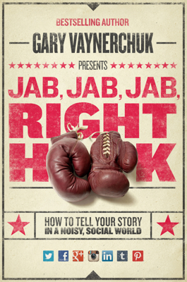 Jab, Jab, Jab, Right Hook - Gary Vaynerchuk book