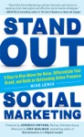 Stand Out Social Marketing How To Rise Above The Noise Differentiate Your Brand And Build An Outstanding Online Presence