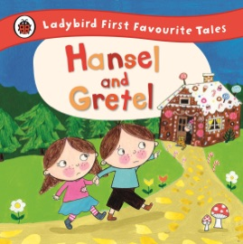Hansel And Gretel Ladybird First Favourite Tales