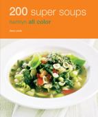 Hamlyn All Colour Cookery: 200 Super Soups
