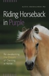 Riding Horseback In Purple Re-awakening The Dream Of Owning A Horse