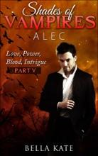 Shades Of Vampires Alec V - Love, Power, Blood, Intrigue