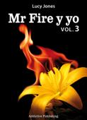 Mr Fire y yo – Volumen 3