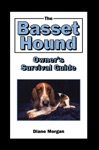The Basset Hound Owners Survival Guide